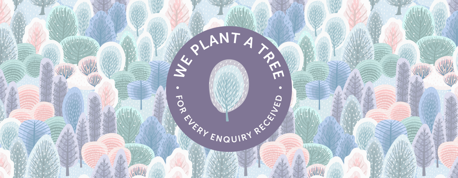 We plant a tree for every enquiry received